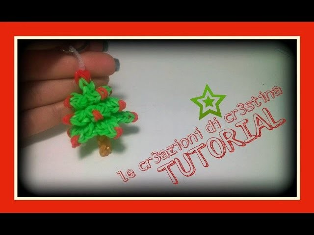 Tutorial Albero di Natale 3D con Elastici RAINBOW LOOM - DIY Christmas Tree Charm