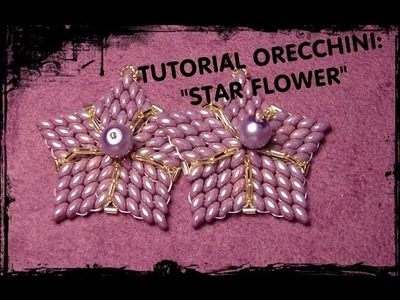 "Tutorial Orecchini ""Star Flower"""