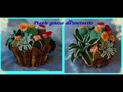 Piante grasse all'uncinetto Crochet succulents