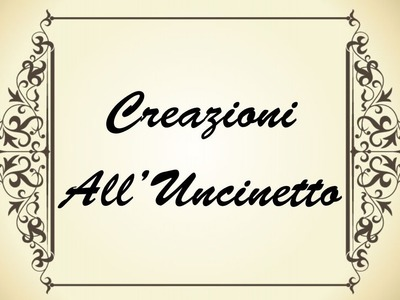 Ultime Creazioni All'Uncinetto - Last Crochet Creation