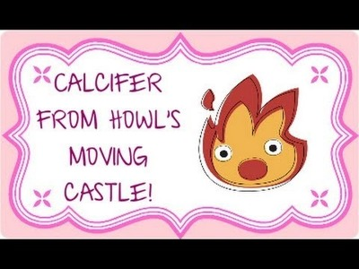 DIY: Polymer clay Tutorial Calcifer (Howl's moving castle)