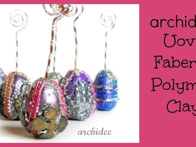 Polymer Clay Tutorial | Uova Pasquali in stile Fabergè  | DIY Decorative Easter Eggs