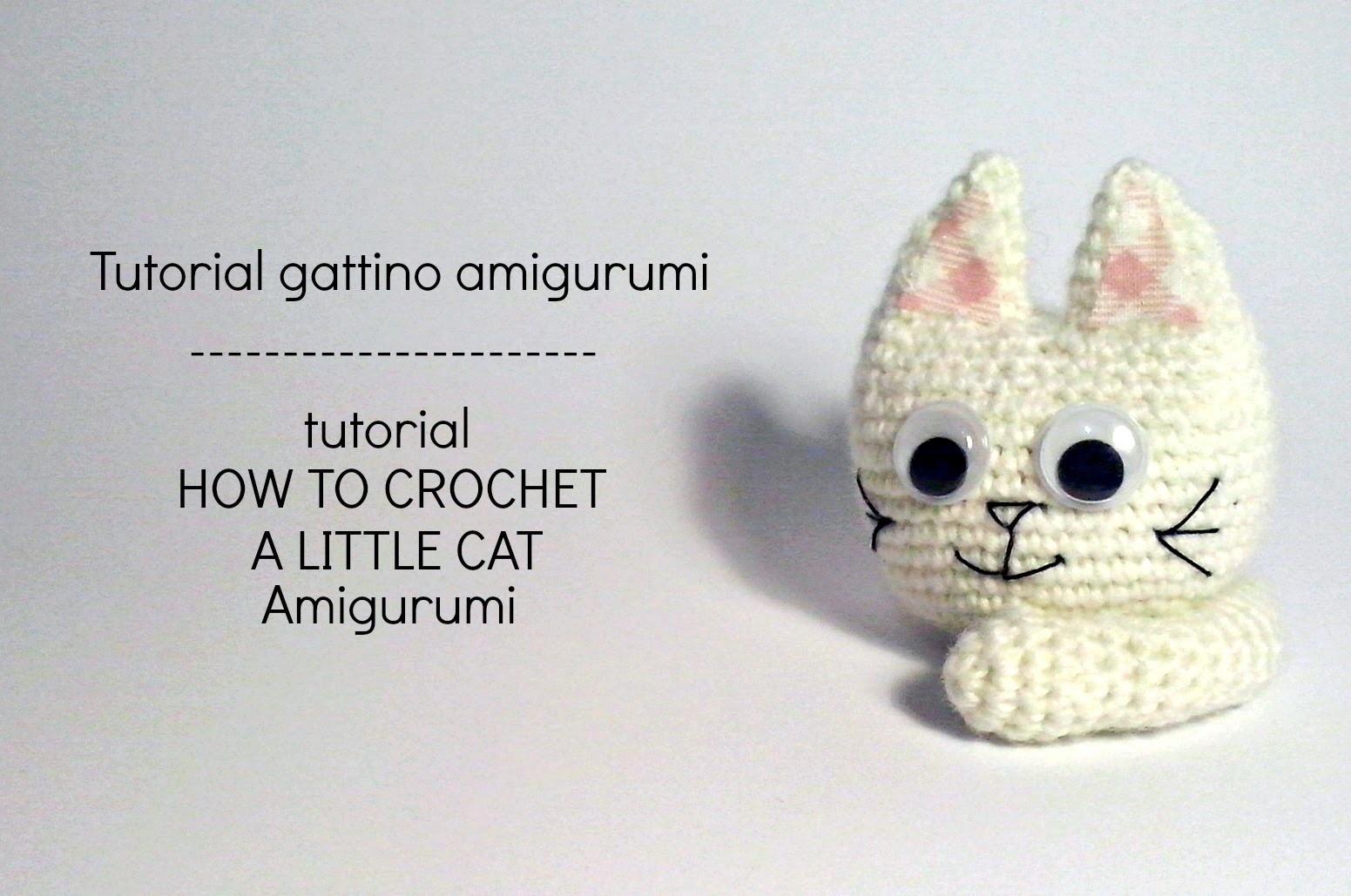 Tutorial Gattino Amigurumi | HOW TO CROCHET A LITTLE CAT Amigurumi