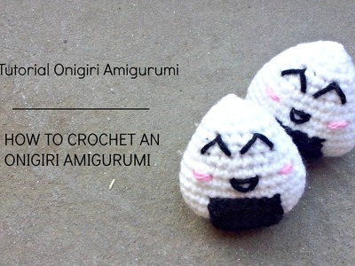 Tutorial Onigiri Amigurumi | HOW TO CROCHET AN ONIGIRI AMIGURUMI