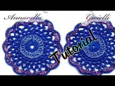Tutorial Orecchini Uncinetto grandi grandi. .direi enormi! | How to crochet earrings