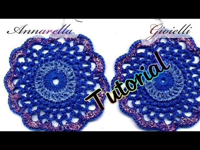 Tutorial Orecchini Uncinetto grandi grandi. .direi enormi! | How to crochet earrings