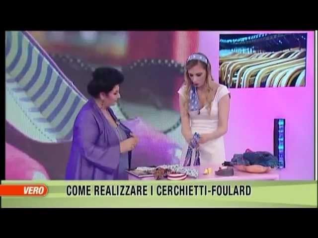 DIY Foulard Headband, VERO TV - A moda mia, Claudia Carducci
