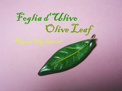 Foglia d'Ulivo - Olive Leaf (Polymer Clay Tutorial) ✧ Easter DIY