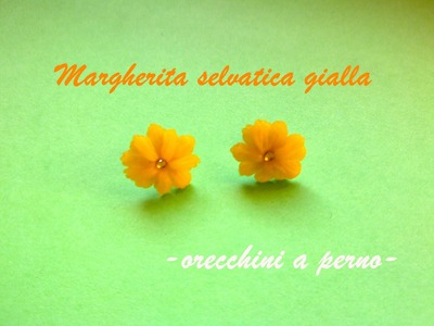 Margherita Selvatica Gialla (Orecchini) ✿ Yellow Wild Daisy (Earrings) Polymer Clay Tutorial