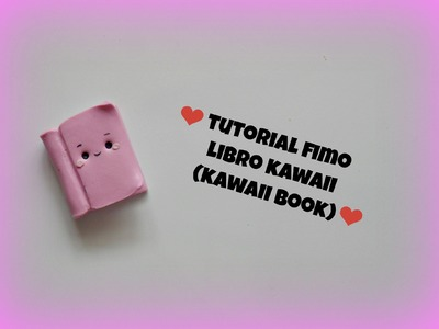 TUTORIAL FIMO LIBRO KAWAII (polymer clay kawaii book)