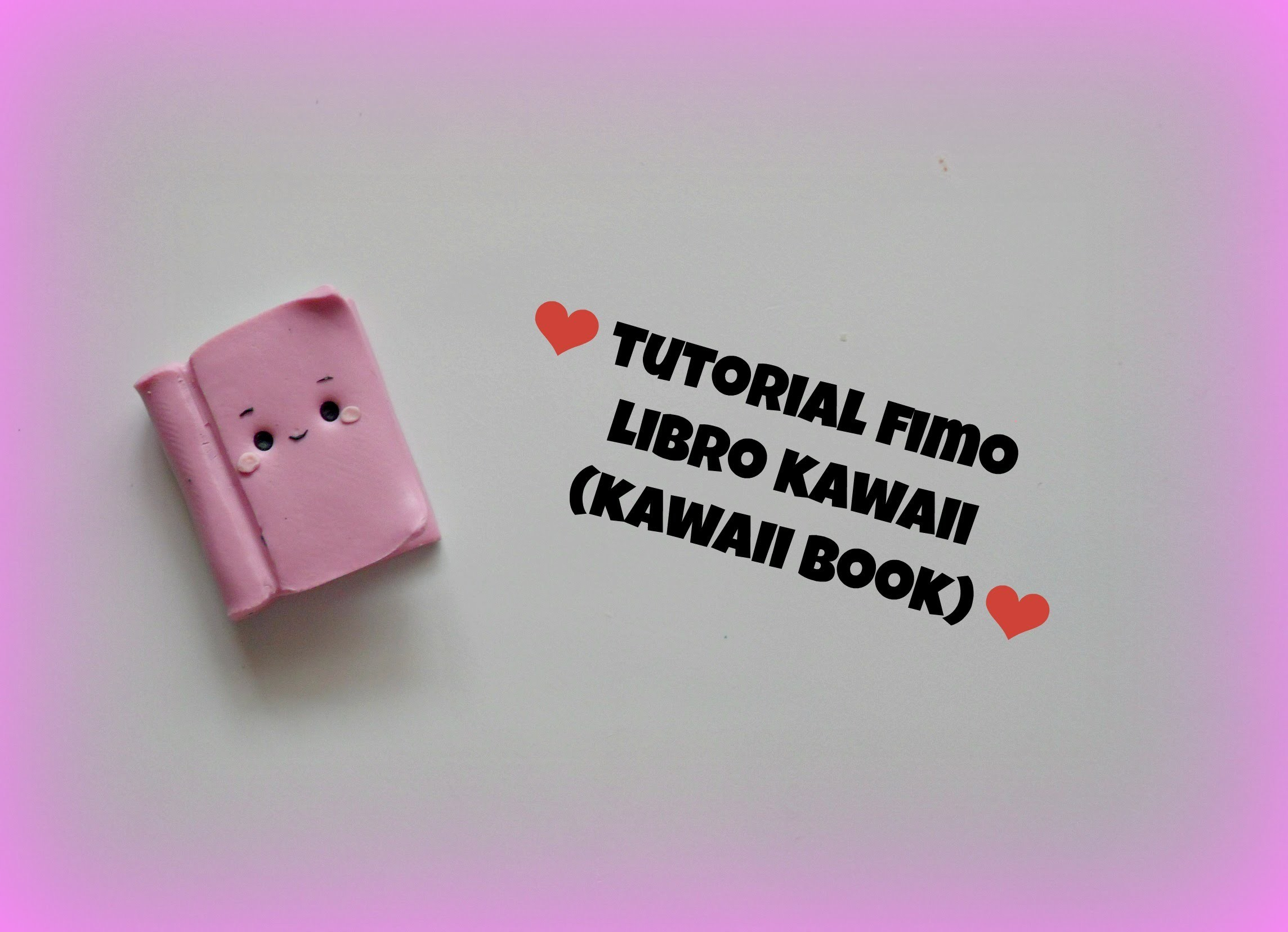 TUTORIAL FIMO LIBRO KAWAII (polymer clay kawaii book)