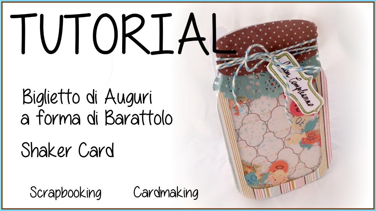 DIY Tutorial Scrap -  Biglietto Compleanno a forma di Barattolo - Mason jar shaker card