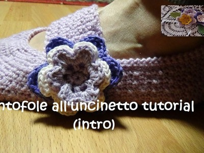 Pantofole all'uncinetto tutorial (intro)