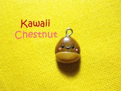 Castagna Kawaii ✧ Kawaii Chestnut - Polymer Clay Tutorial