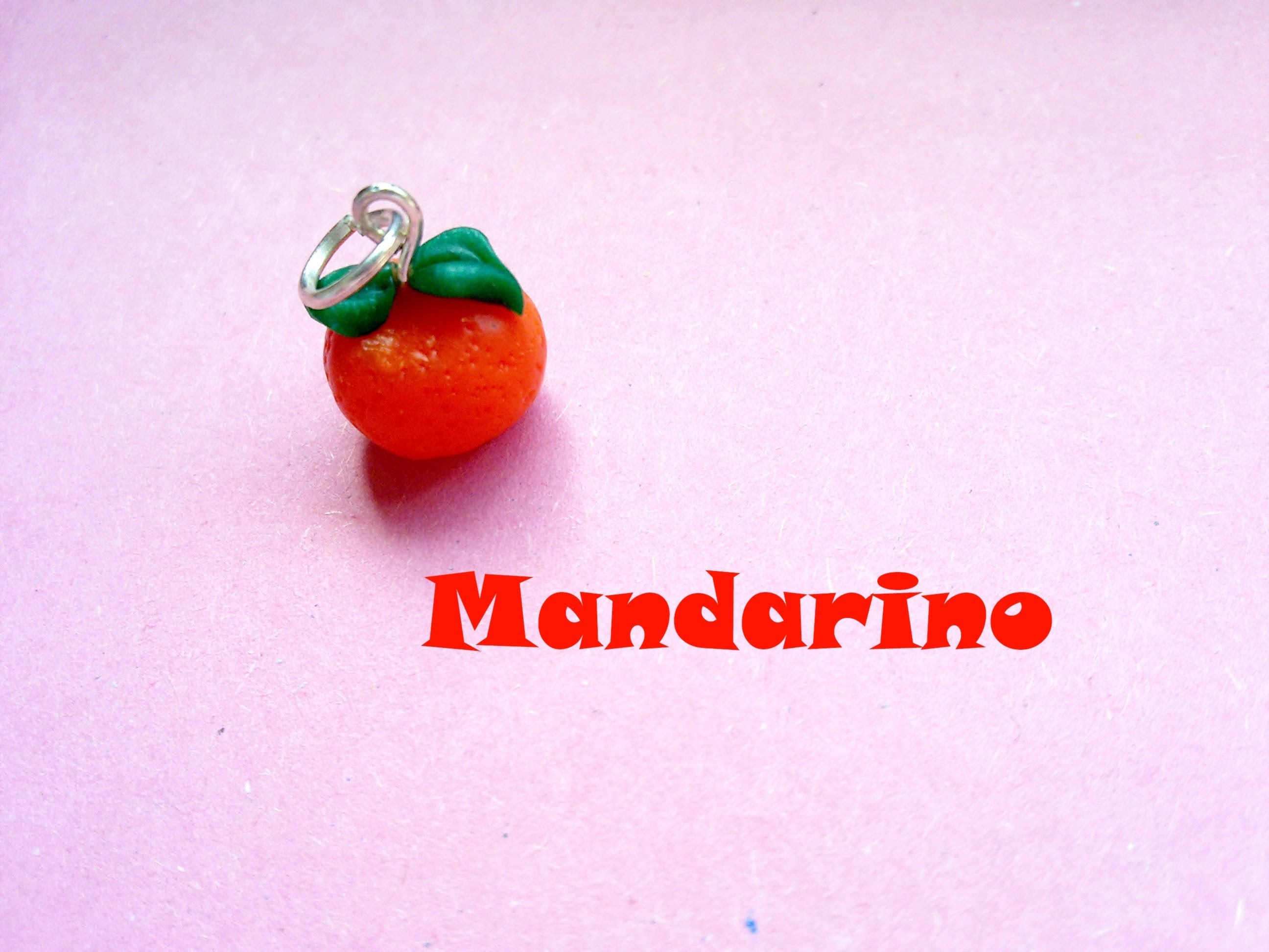 Mandarino (Tangerin, Mandarin) - Polymer Clay Tutorial