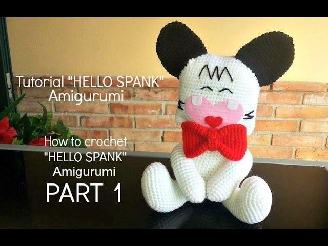 Tutorial HELLO SPANK Amigurumi | How to crochet HELLO SPANK Amigurumi - PART 1