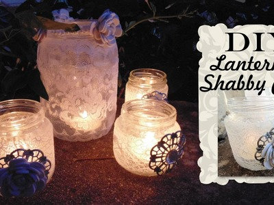 Tutorial: Lanterne Shabby Chic | Riciclo Creativo | DIY Shabby Chic Lantern with Jar