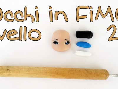 Tutorial occhi bambole Fimo liv. 2 - Polymer clay tutorial doll's eyes 2