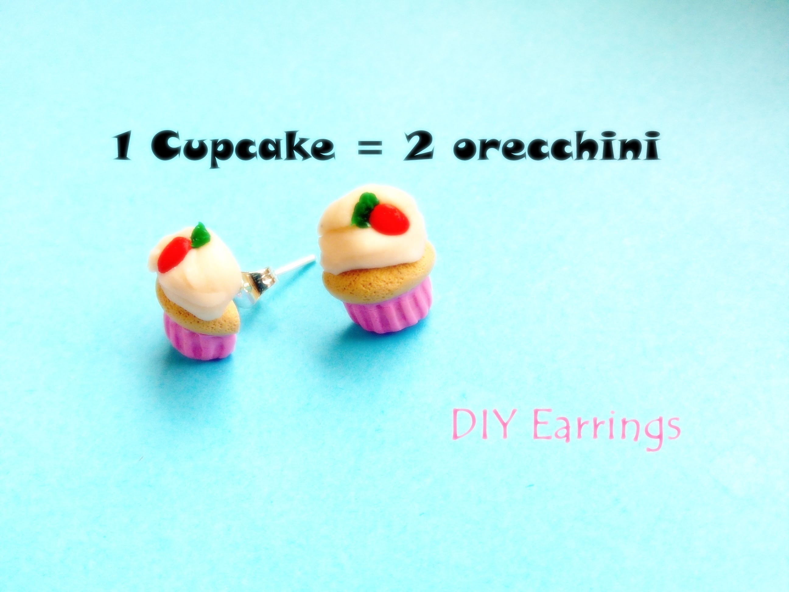 ♥ 1 Cupcake = 2 Orecchini. 1 Cupcake = 2 Earrings ~ Polymer Clay Tutorial