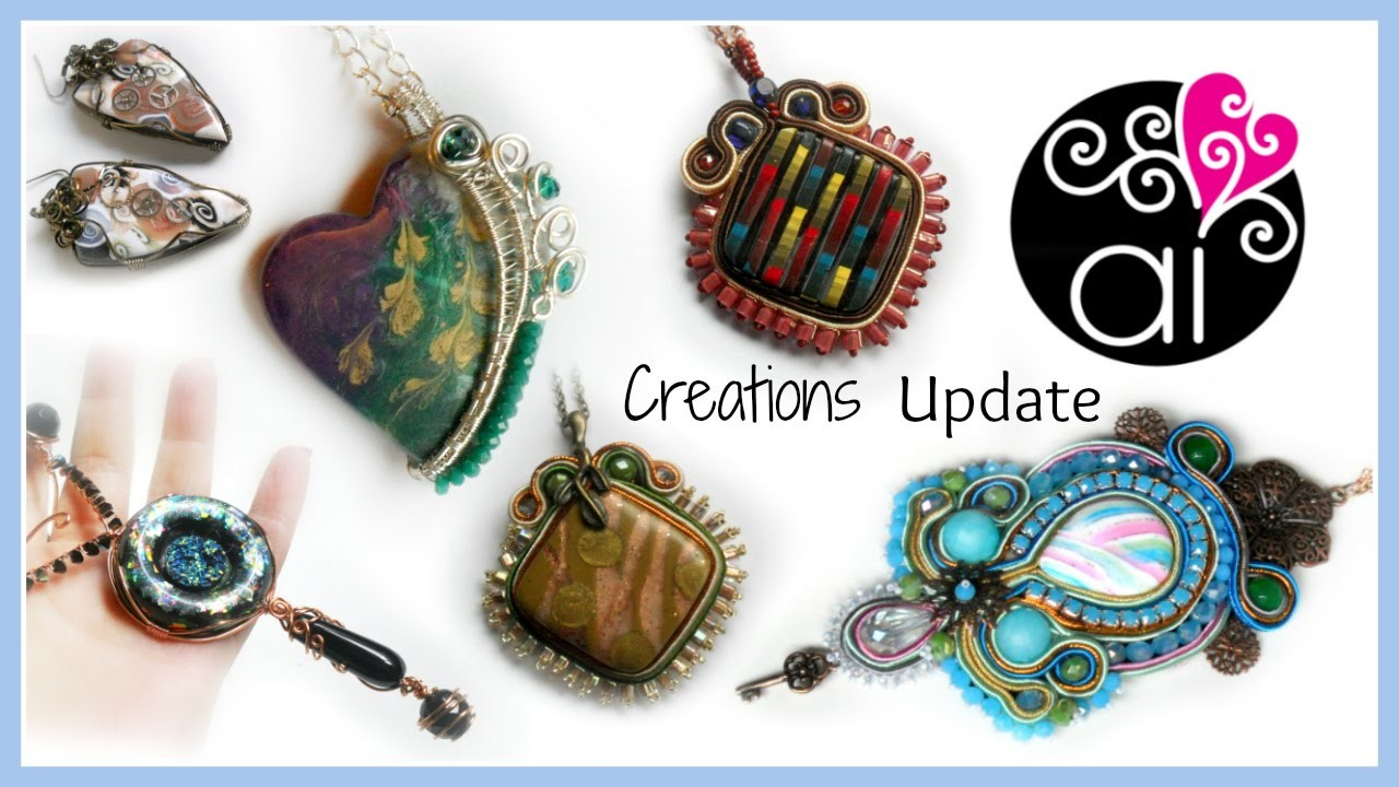 Creations Update | Wire Wrapping | Soutache | Polymer Clay