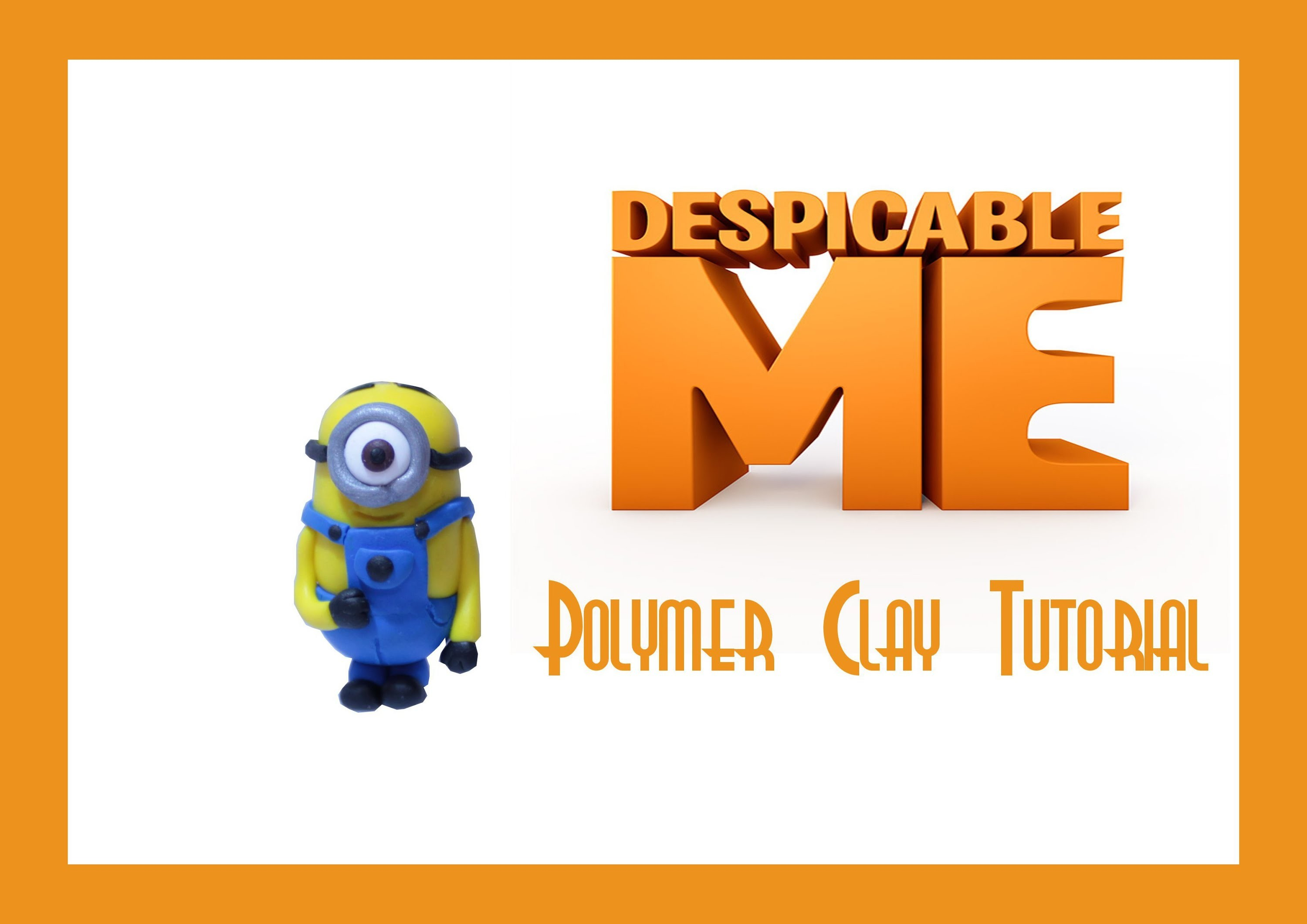 ❤ Minion Polymer Clay Tutorial (Despicable Me) ❤