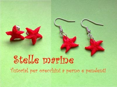 Stelle marine. Starfishes #2: tutorial orecchini a perno e pendenti (Polymer Clay Tutorial)