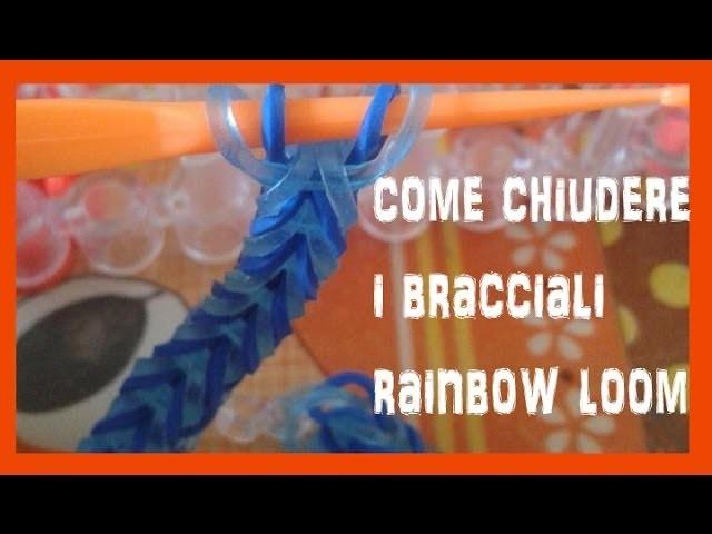 Tutorial: come chiudere i bracciali RAINBOW LOOM
