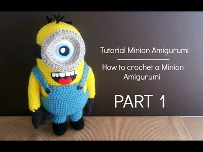 Tutorial: Minion Amigurumi | Tutorial: how to crochet a Minion - Part 1
