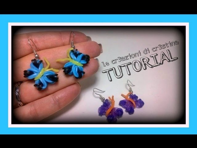 Tutorial Orecchini Farfalla con Elastici RAINBOW LOOM - DIY Earrings Butterfly Charm