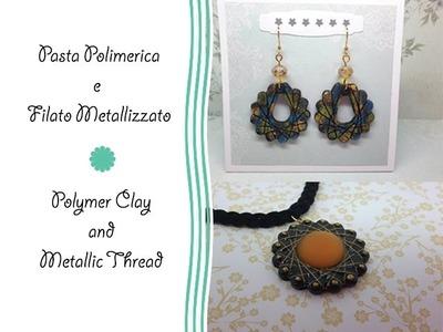 Tutorial: Pasta polimerica e filato metallico - Polymer clay and metallic thread
