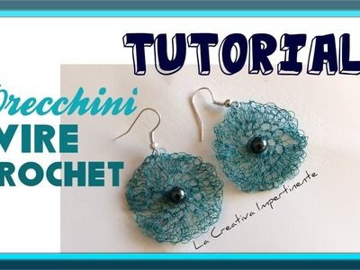 Tutorial Uncinetto: Orecchini in filo metallico | DIY Wire Crochet Earrings