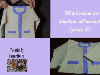 Maglioncino per bambina all'uncinetto tutorial (parte 3)
