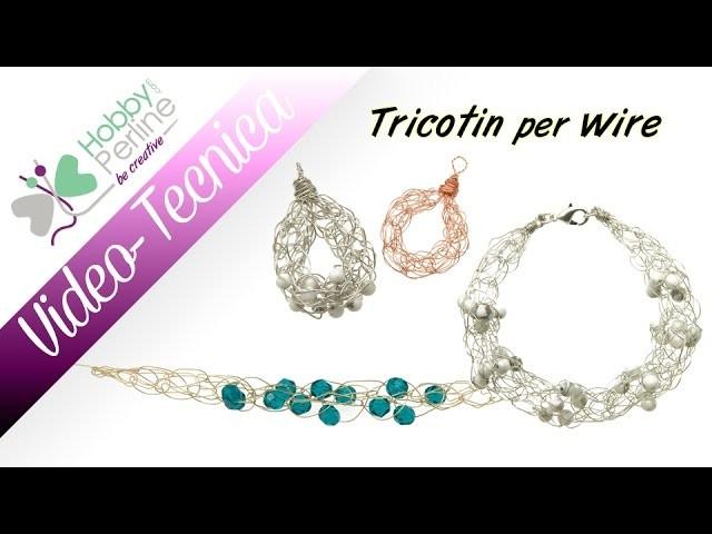 Tricotin per Wire   TECNICA - HobbyPerline.com