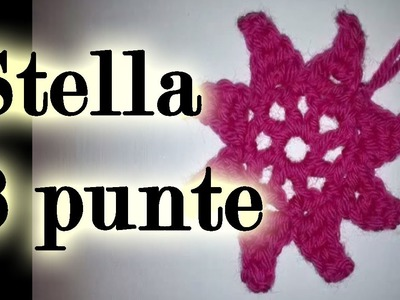 TUTORIAL uncinetto: STELLA facile a 8 punte