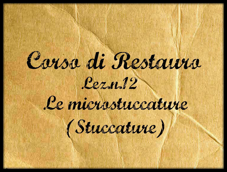 Corso di Restauro,Lez.n.12 (Le stuccature delle microfessurazioni)-Arte per Te