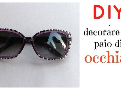 DIY - Decorare un paio di occhiali con mezze perle