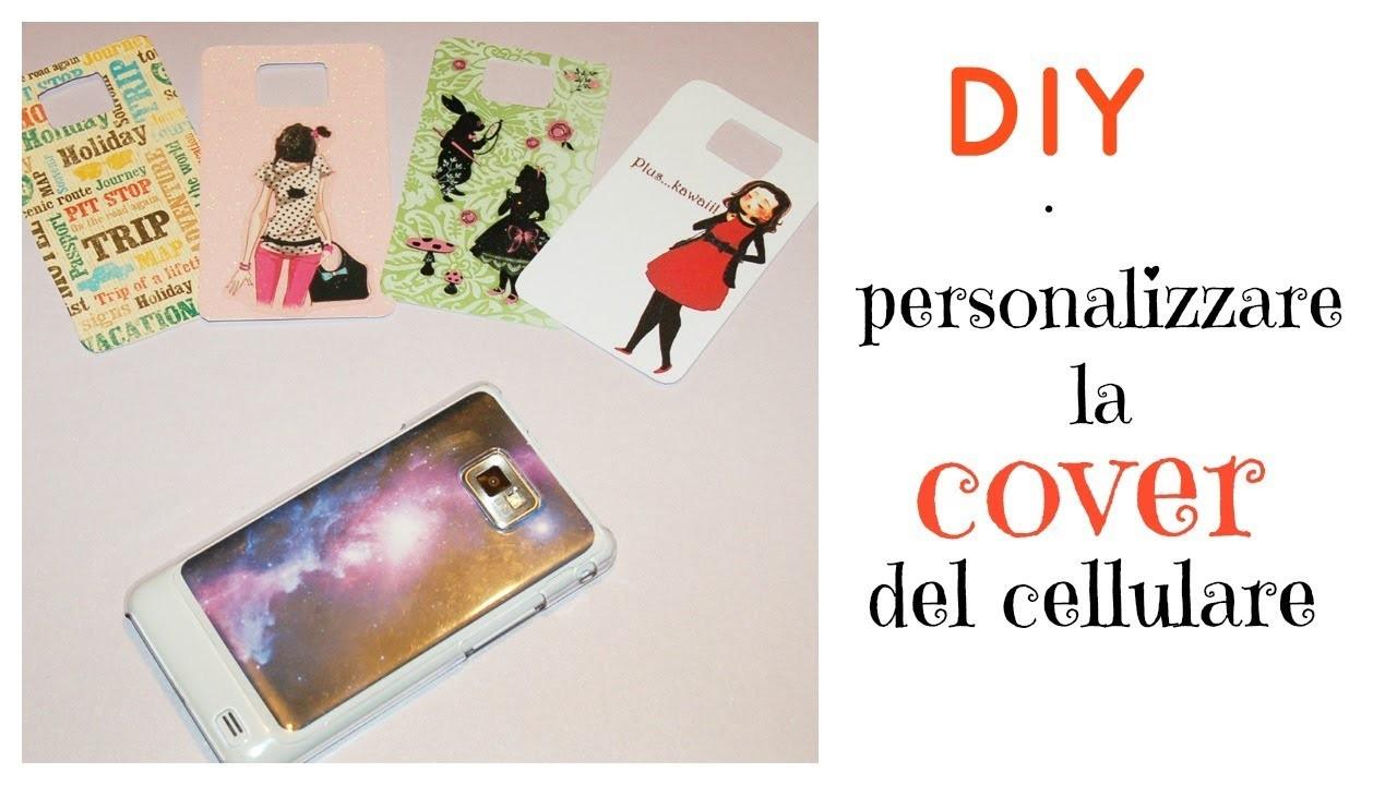 DIY - Personalizzare la cover del cellulare