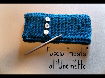 Fascia a costine - Tutorial Uncinetto