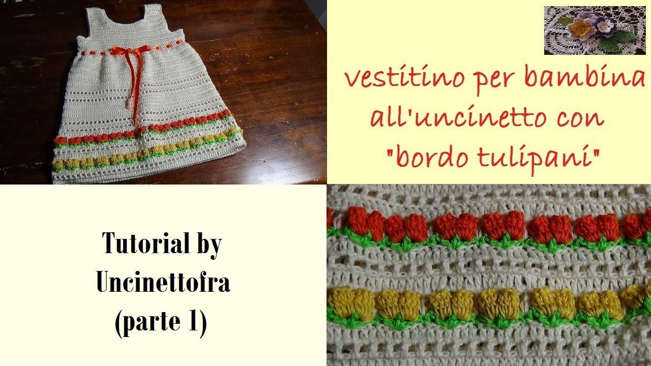 Vestitino per bambina all'uncinetto con bordo tulipani tutorial (parte 1)