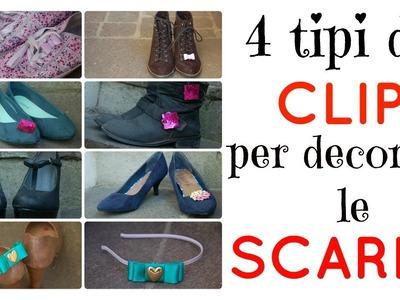 DIY - 4 tipi di clip per decorare le scarpe