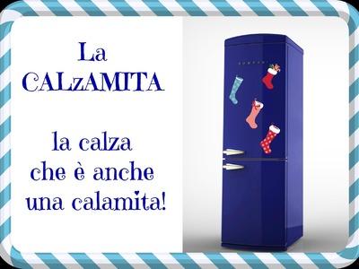 La CALzAMITA, la calza che è anche una calamita! (Creatività e riciclo) Arte per Te