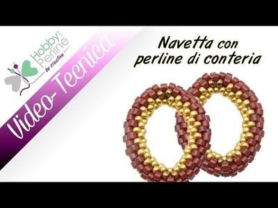 Navetta con perline di conteria | TECNICA - HobbyPerline.com