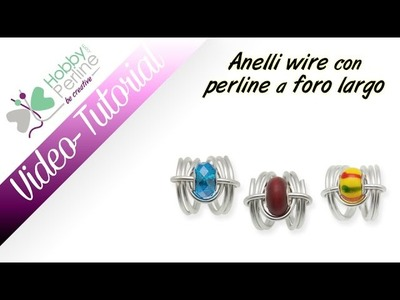 Anello wire con perline a foro largo | TUTORIAL - HobbyPerline.com