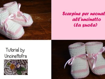 Scarpine neonato all'uncinetto tutorial (la suola)