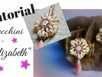 Tutorial : Orecchini Elizabeth  - Easy ★