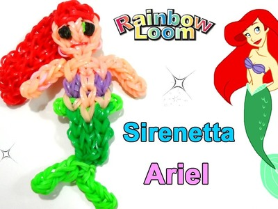 Tutorial Sirenetta Ariel con Elastici Rainbow Loom.Princess Ariel Mermaid Charm