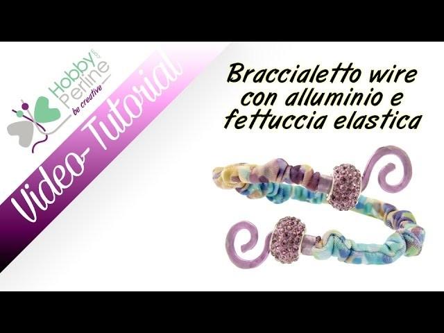 Bracciale wire con fettuccia elastica | TUTORIAL - HobbyPerline.com
