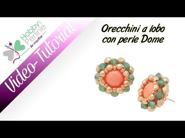 Orecchini a lobo con perline Dome | TUTORIAL - HobbyPerline.com