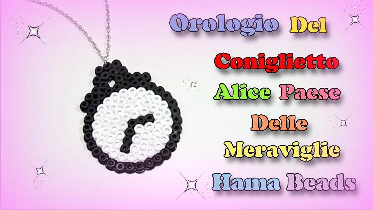 """Tutorial Charm Orologio  del Coniglietto """"Alice nel Paese Delle Meraviglie """"con Hama Beads"""