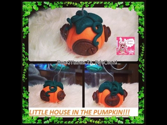 FIMO TUTORIAL HALLOWEEN CASETTA NELLA ZUCCA! POLYMER CLAY TUTORIAL LITTLE HOUSE IN THE PUMPKIN!